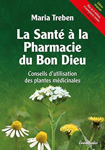 La Santé à la Pharmacie du Bon Dieu: Conseils...