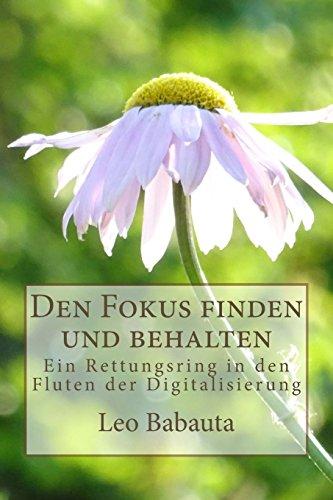 Den Fokus finden und behalten: Ein Rettungsring in den Fluten der Digitalisierung