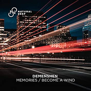 Memories / Become a Wind
