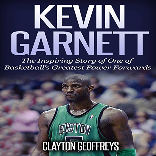 『Kevin Garnett: The Inspiring Story of One of Basketball's Greatest Power Forwards』のカバーアート