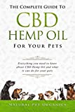 The Complete Guide To CBD Hemp Oil For Your Pets: Everything You Need...