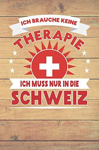 Ich brauche keine Therapie ich muss nur in die Schweiz: Kariertes Notizbuch mit 120 Seiten zum Selberschreiben und gestalten