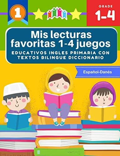 Mis lecturas favoritas 1-4 juegos educativos ingles primaria con textos bilingue diccionario Español Danés: English reading comprehension 70 ... y gramática basico para niños 5-9 años
