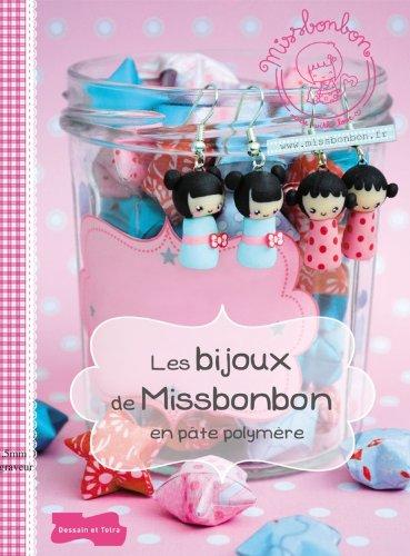 Preisvergleich Produktbild Les bijoux de Miss Bonbon en pâte polymère
