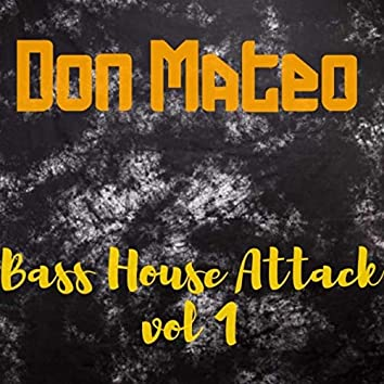 Bass House Attack, Vol. 1