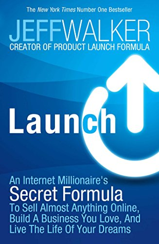 Launch: An Internet Millionaire's Secret Formula to Sell Almost Anything Online, Build a Business You Love and Live the Life of Your Dreams (English Edition) ✅