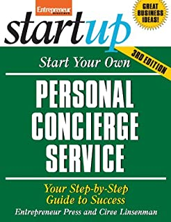 Start Your Own Personal Concierge Service: Your Step-By-Step Guide to Success (StartUp Series)