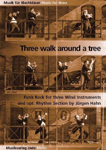 Three Walk Around A Tree. Draadloze rok voor drie windinstrumenten en opt. Rhythm Section/voor drie blaasinstrumenten en Rythmus ad lib.