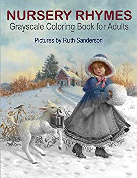 NURSERY RHYMES Grayscale Coloring Book for Adults