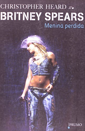 Britney Spears - Menina perdida