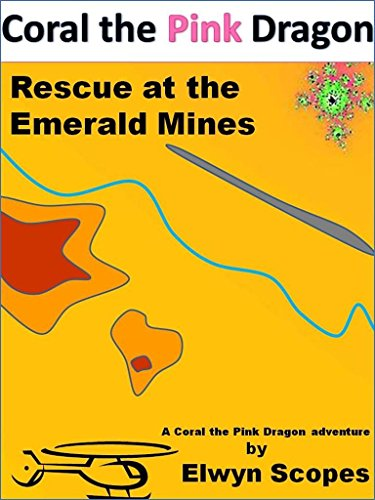 Coral the Pink Dragon: Rescue at the Emerald Mines (Mathematical adventures with Coral the Pink Dragon Book 1) (English Edition)