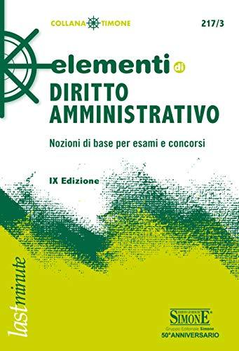 Elementi di Diritto Amministrativo: Nozioni di base per esami e concorsi