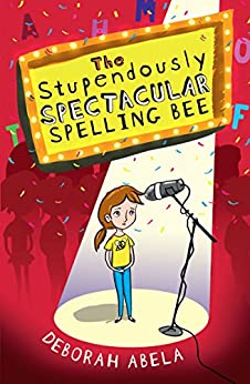 The Stupendously Spectacular Spelling Bee by [Deborah Abela]