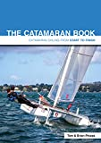 The Catamaran Book: Catamaran Sailing from Start to Finish: 4
