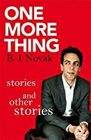 One More Thing: Stories and Other Stories by B. J. Novak(1905-07-07)