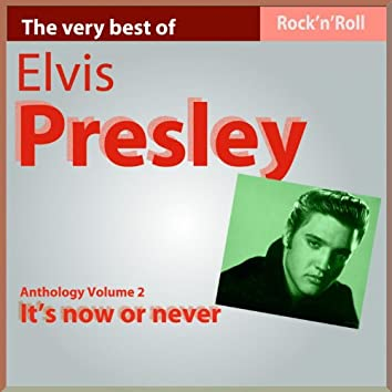 Elvis Presley: It's Now or Never (Anthology, Vol. 2)