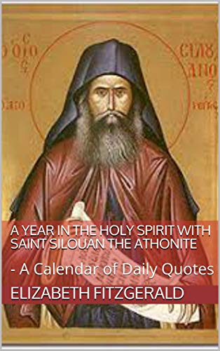 A Year in the Holy Spirit with Saint Silouan the Athonite: - A Calendar of Daily Quotes (English Edition)