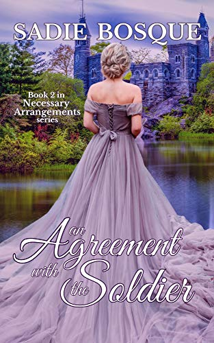 An Agreement with the Soldier (Necessary Arrangements Book 2) by [Sadie Bosque]
