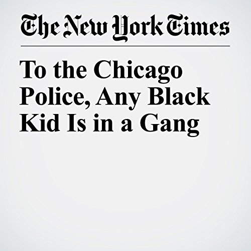 To the Chicago Police, Any Black Kid Is in a Gang copertina
