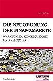 Die Neuordnung der Finanzm�rkte: Warnungen, Konsequenzen und Reformen