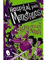 Hospital para monstruos: un rescate repugnante (LITERATURA INFANTIL - Narrativa infantil)