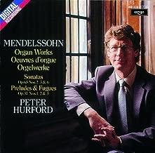 Mendelssohn: Organ Works Sonatas, Preludes & Fugues