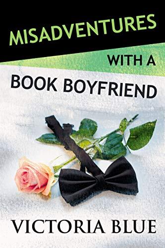 Misadventures with a Book Boyfriend