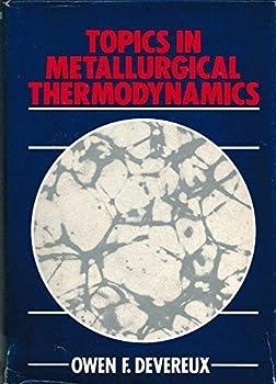 Hardcover Topics in Metallurgical Thermodynamics Book