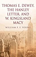 Thomas E. Dewey, The Hanley Letter, and W. Kingsland Macy