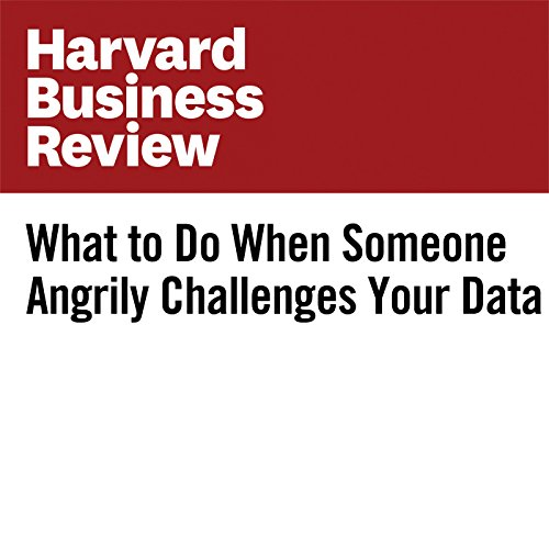 What to Do When Someone Angrily Challenges Your Data copertina