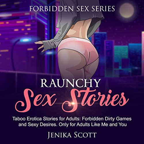 Raunchy Sex Stories: Taboo Erotica Stories for Adults Titelbild