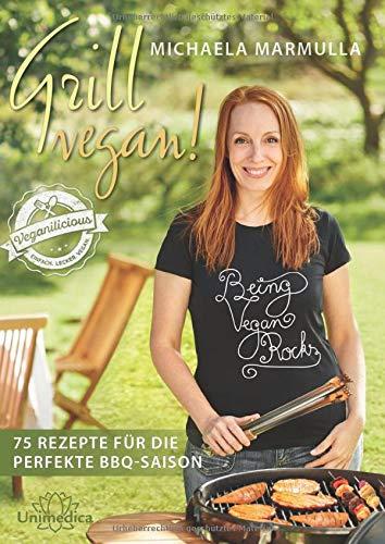 Grill vegan! 75 Rezepte für die perfekte BBQ-Saison