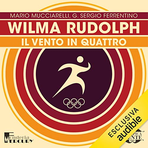 Wilma Rudolph. Il vento in quattro audiobook cover art