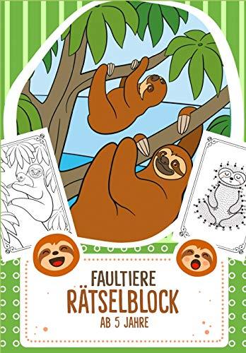 Rätselblock ab 5 Jahre Faultiere: Ein förderndes Rätselbuch mit Logikrätsel für Kinder ab 5 Jahren - Über 30 Rätsel, Ausmalbilder und Ratespiele für ... für Grundschule oder als Vorschulbuch