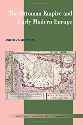 The Ottoman Empire and Early Modern Europe (New Approaches to European History, Band 24)