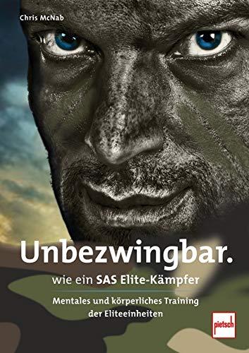 Unbezwingbar wie ein SAS-Elite-Kämpfer: Mentales und körperliches Training der Eliteeinheiten