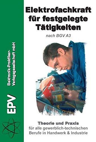 Elektrofachkraft für festgelegte Tätigkeiten: Theorie und Praxis für alle gewerblich-technischen Berufe in Handwerk und Industrie (2008-08-01)