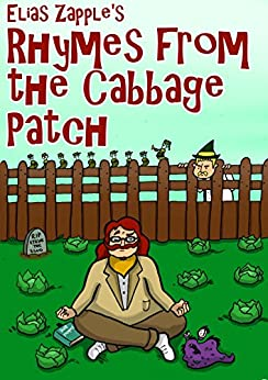 Elias Zapple's Rhymes from the Cabbage Patch by [Elias Zapple, Ilaeira Misirlou]