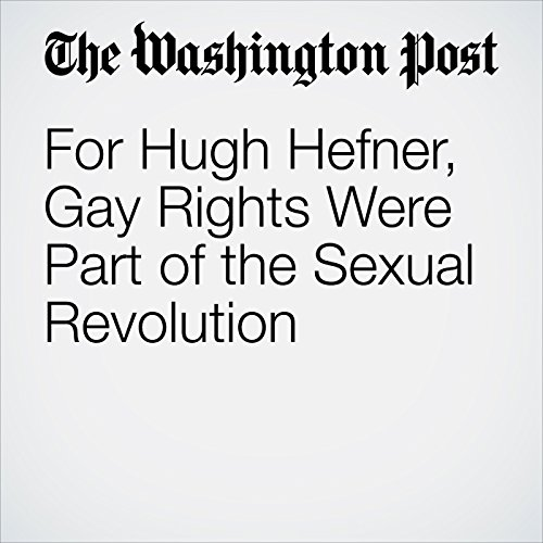For Hugh Hefner, Gay Rights Were Part of the Sexual Revolution copertina