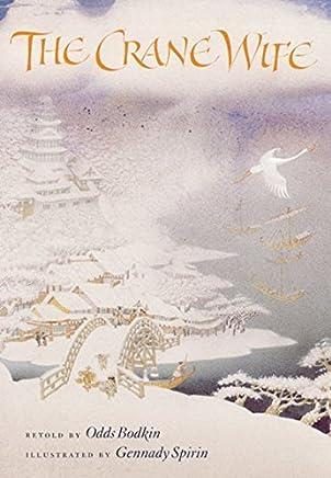 The Crane Wife by Odds Bodkin Gennadii Spirin Gennady Spirin(2002-10-01)