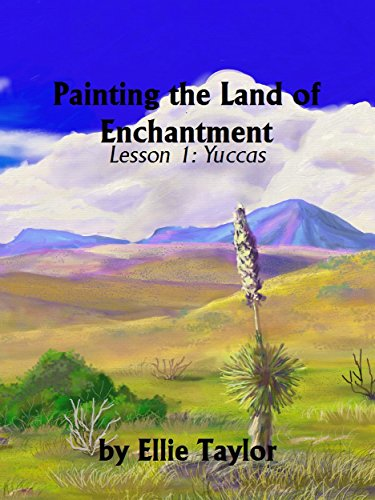 Painting the Land of Enchantment: Lesson 1: Yuccas (English Edition)