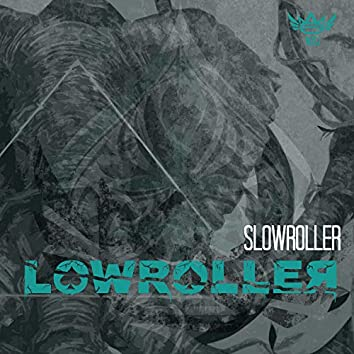 Slowroller