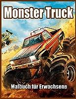 Monster Truck Malbuch fuer Erwachsene: Malbuch zum Stressabbau und zur Entspannung