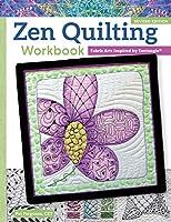 Zen Quilting: Fabric Arts Inspired by Zentangle