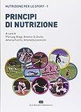 principi di nutrizione. nutrizione per lo sport: 1