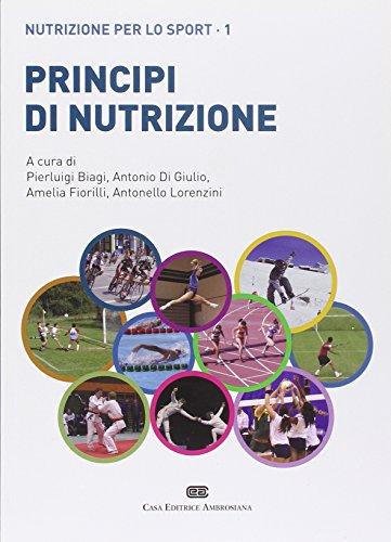 Principi di nutrizione. Nutrizione per lo sport (Vol. 1)