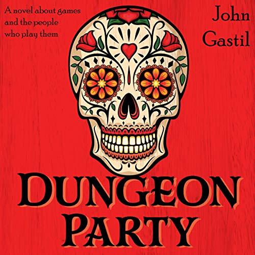 Dungeon Party Audiobook By John Webster Gastil cover art