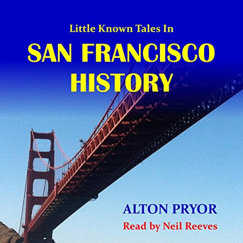 Little Known Tales in San Francisco History audiobook cover art
