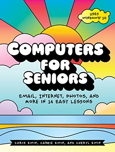 Compare Textbook Prices for Computers for Seniors: Email, Internet, Photos, and More in 14 Easy Lessons 1 Edition ISBN 9781593277925 by Ewin, Chris,Ewin, Carrie,Ewin, Cheryl