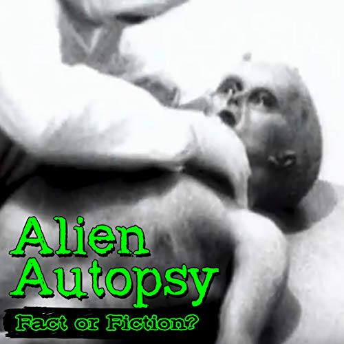 Alien Autopsy: Fact or Fiction? audiobook cover art
